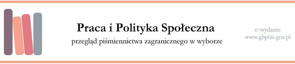 Praca iPolityka Społeczna - przegląd piśmiennictwa zagranicznego wwyborze